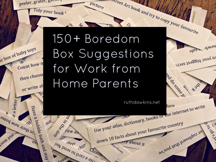 150+ Boredom Box Ideas by Ruth Dawkins