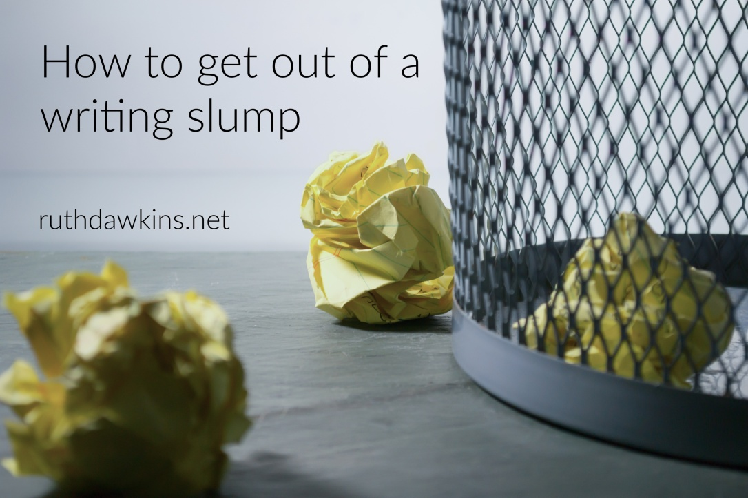 Image of crumpled paper in a bin and wording 'How to get out of a writing slump' by Ruth Dawkins