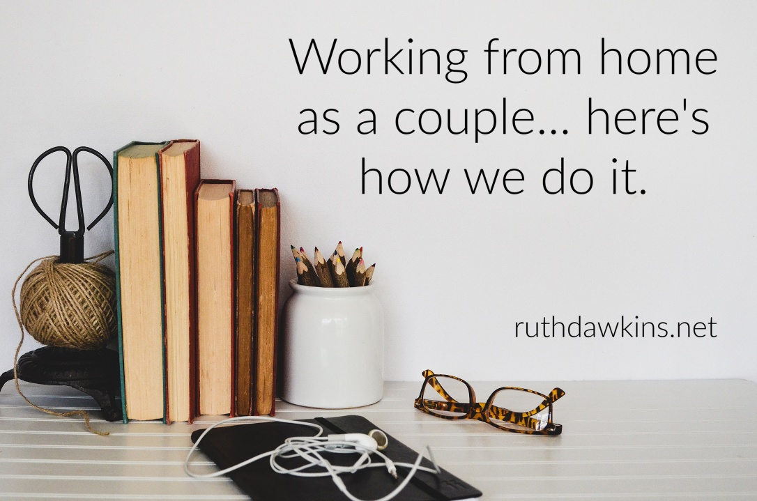 Work desk with books, pencils and glasses. Captioned 'working from home as a couple... here's how we do it.' by Ruth Dawkins