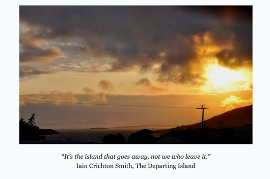 "an image of a sunset on the Isle of Harris, with a quote from an Iain Crichton Smith poem that reads ""It's the island that goes away, not we who leave it."""